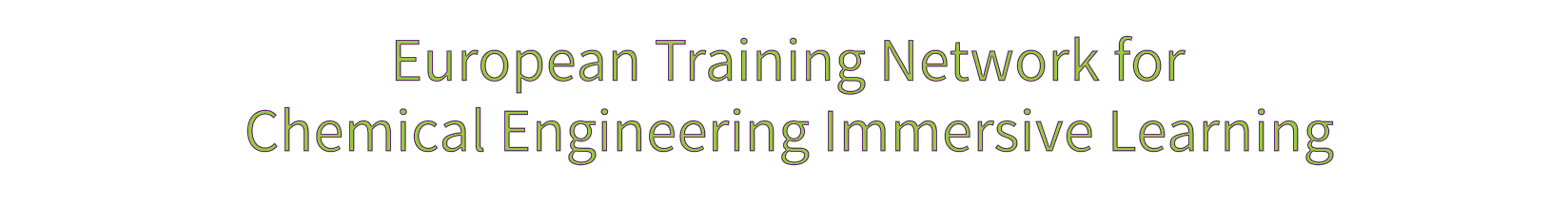 European Training Network for Chemical Engineering Immersive Learning